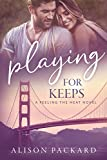 Playing for Keeps (Feeling the Heat Book 6)