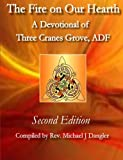 The Fire on Our Hearth: A Devotional of Three Cranes Grove, ADF