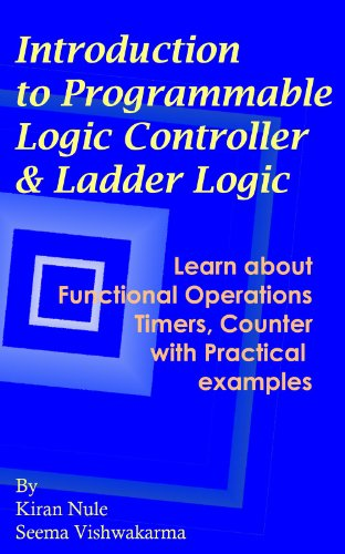 Introduction to Programmable Logic Controller and Ladder Logic
