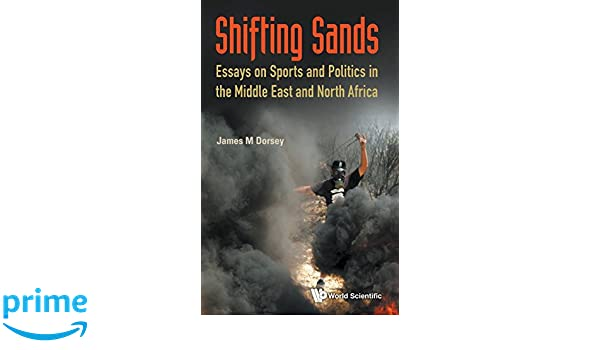 Critical Essay Thesis Statement Shifting Sands Essays On Sports And Politics In The Middle East And North  Africa James Michael Dorsey  Amazoncom Books Health Essays also Essay On Terrorism In English Shifting Sands Essays On Sports And Politics In The Middle East And  Macbeth Essay Thesis