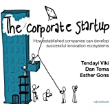 Corporate Startup: how established companies can develop successful innovation ecosystems