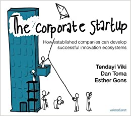 The Corporate Startup: How Established Companies Can Develop