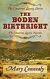 The Boden Birthright: Novella (The Cimarron Legacy Novella)