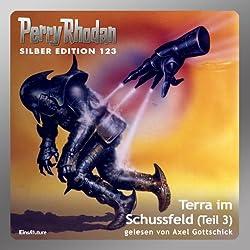 Terra im Schussfeld - Teil 3 (Perry Rhodan Silber Edition 123)