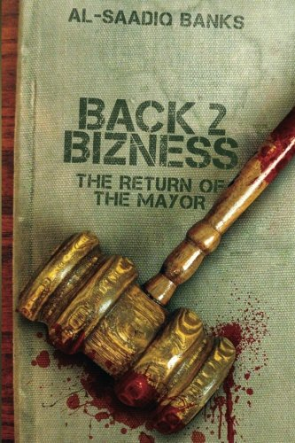 Back 2 Bizness Return Mayor