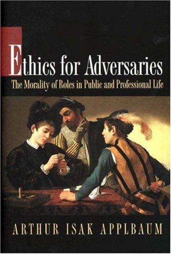 Ethics for Adversaries
