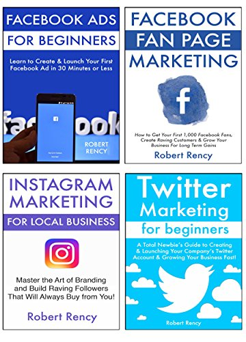 Ultimate Social Media Guide for Small Business (4 in 1 bundle): Learn to Market Your Products & Services via Facebook Fan Pages, FB Ads, Twitter & Instagram