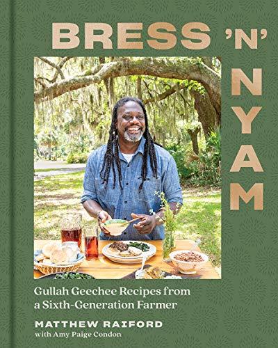 Book Cover: Bress 'n' Nyam: Gullah Geechee Recipes from a Sixth-Generation Farmer