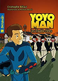 Yoyoman  5 : Les trouble-fêtes par Cristophe Bélair