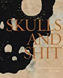 Donald Baechler and Wes Lang: Skulls and Shit, , 193520209X