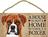 "A House Is Not A Home Without A Boxer (Uncropped) - 5""x10"" Wooden Sign"