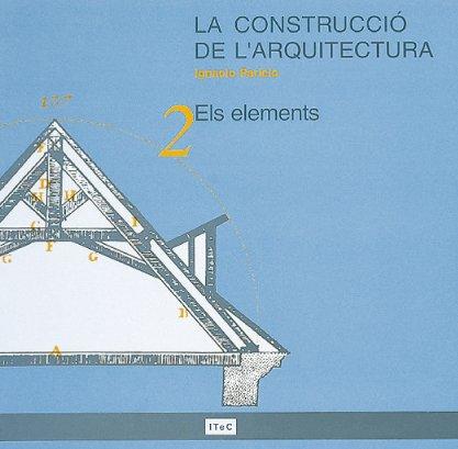 Descargar Libro La Construcció De L'arquitectura. 2. Els Elements Ignacio Paricio