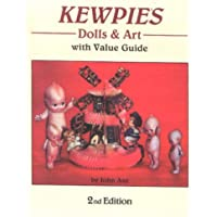 Kewpies Dolls & Art With Value Guide: Dolls & Art, With Value Guide