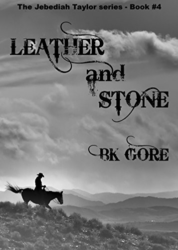Leather and Stone (Jeb Taylor Series Book 4) - Bk Leather