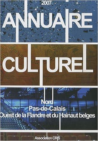 Téléchargement Annuaire Culturel : Nord-Pas-de-calais, Ouest de la Flandre et du Hainaut belges pdf