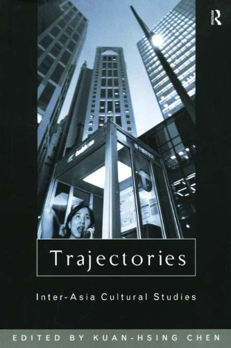 Download Trajectories: Inter-Asia Cultural Studies (Culture and Communication in Asia) Pdf
