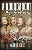 A Roundabout Way to Heaven (hardback)