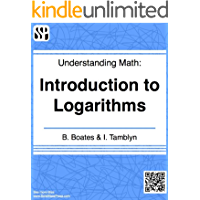 Understanding Math - Introduction to Logarithms (English Edition)
