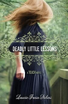 Deadly Little Lessons (A Touch Novel Book 5) by [Stolarz, Laurie Faria]