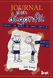 Journal d'un dégonflé : [1] : Carnet de bord de Greg Heffley, Kinney, Jeff