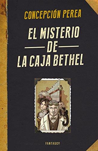 El misterio de la Caja Bethel (Spanish Edition) by [Perea, Concepción]