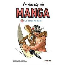 DESSIN DE MANGA (LE) T.02 : LE CORPS HUMAIN