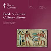 Food: A Cultural Culinary History |  The Great Courses