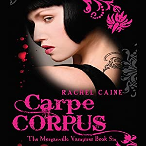 Carpe Corpus: The Morganville Vampires, Book 6 Audiobook