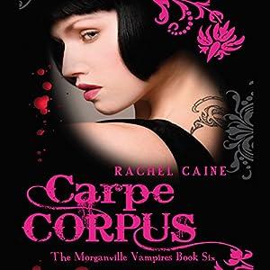 Carpe Corpus: The Morganville Vampires, Book 6 Hörbuch
