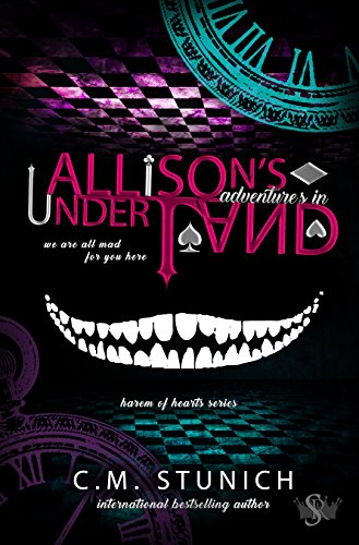 Allison's Adventures in Underland: A Dark Reverse Harem Romance (Harem of Hearts Book 1) by [Stunich, C.M.]