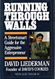Running Through Walls: A Street Smart Guide for the Aggressive Entrepreneur