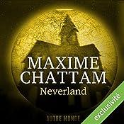 Neverland (Autre Monde 6) | Maxime Chattam