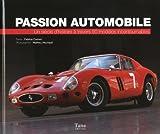 Passion automobile - Un siècle d'histoire à travers 50 modèles incontournables