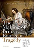 The Making of British Bourgeois Tragedy