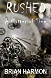 5: Rushed: A Matter of Time (Volume 5)