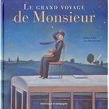 Le Grand Voyage de Monsieur