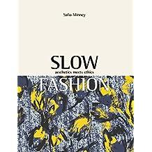 Slow Fashion: Aesthetics Meets Ethics