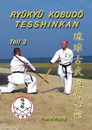 Ryûkyû Kobudô Tesshinkan - Teil 3: Waffenkampfkunst für Experten