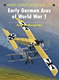 : Early German Aces of World War I (Aircraft of the Aces)