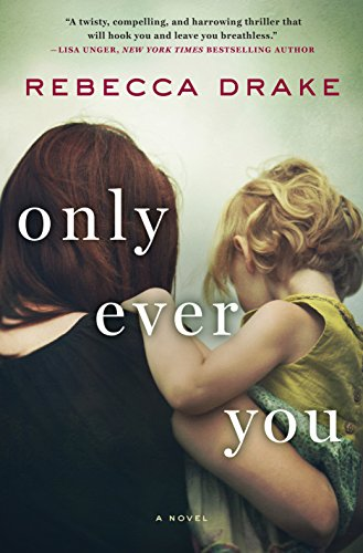 Only Ever You: A Novel cover