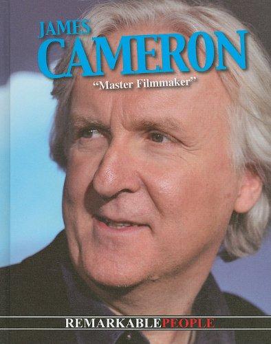 James Cameron: Master Filmmaker (Remarkable People)