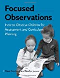 Focused Observations, Gaye Gronlund and Marlyn James, 1929610718