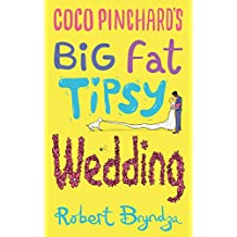 Coco Pinchard's Big Fat Tipsy Wedding (Coco Pinchard Series Book 2)