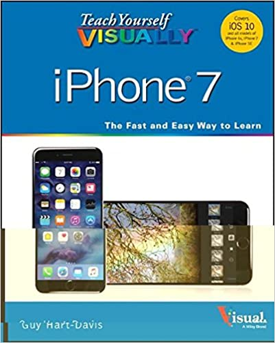 Teach Yourself VISUALLY IPhone 7 Covers IOS 10 And All Models Of 6s SE Tech 1st Edition