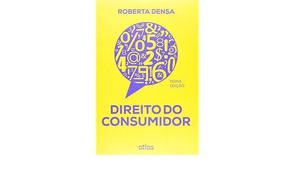 Direito Do Consumidor (Em Portuguese do Brasil): Roberta Densa: 9788522488124: Amazon.com: Books