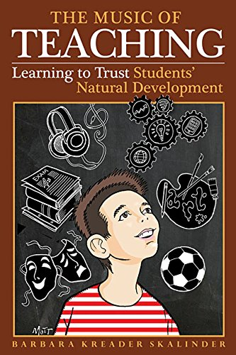Teaching Music (The Music of Teaching: Learning to Trust Students' Natural Development)