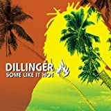 Some Like It Hot by Dillinger