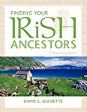 Finding Your Irish Ancestors, David S. Ouimette, 1593312938