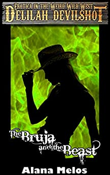 The Bruja and the Beast (Delilah Devilshot Book 3) by [Melos, Alana]
