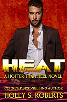 Heat (A Hotter Than Hell Novel Book 1) by [Roberts, Holly S.]